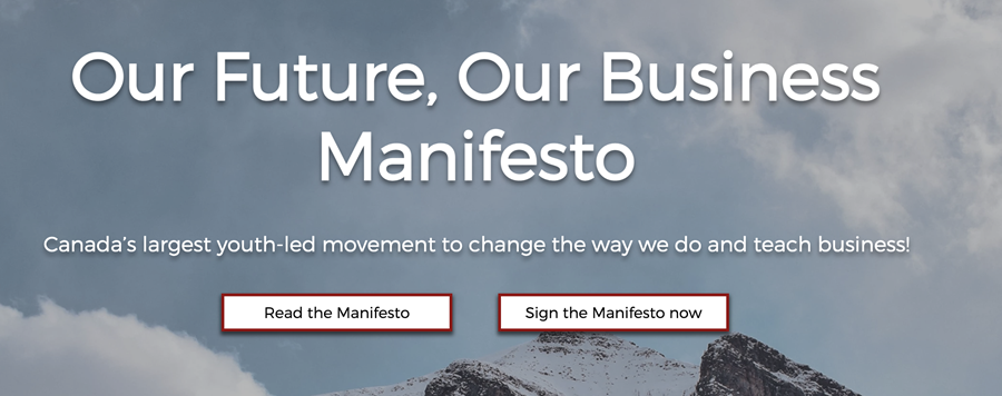 Picture of sky overlaid with text that reads: Our Future, Our Business Manifesto. Canada's largest youth-led movement to change the way we do and teach business!